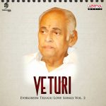 Veturi - Evergreen Telugu Love Songs, Vol. 2 FLAC Songs