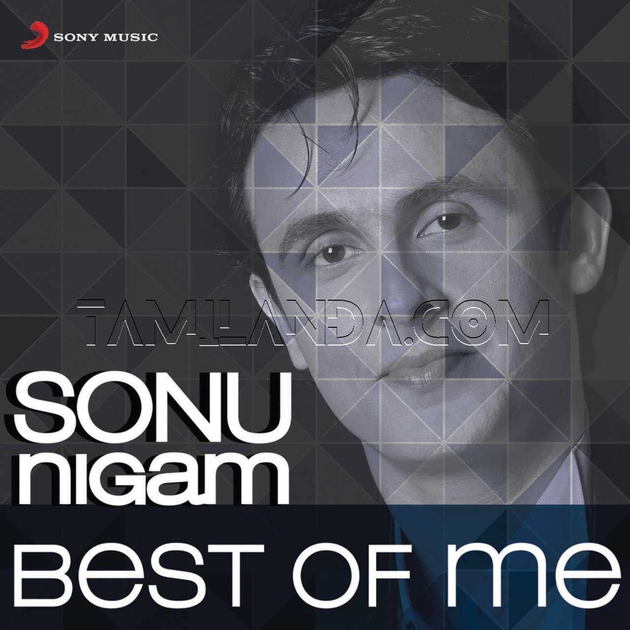 Sonu Nigam – Best of Me FLAC Songs