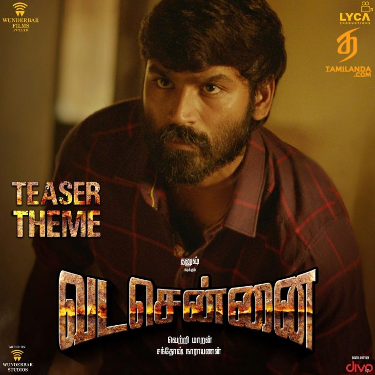 Teaser Theme (From _Vada Chennai_ Original Motion Picture Soundtrack)