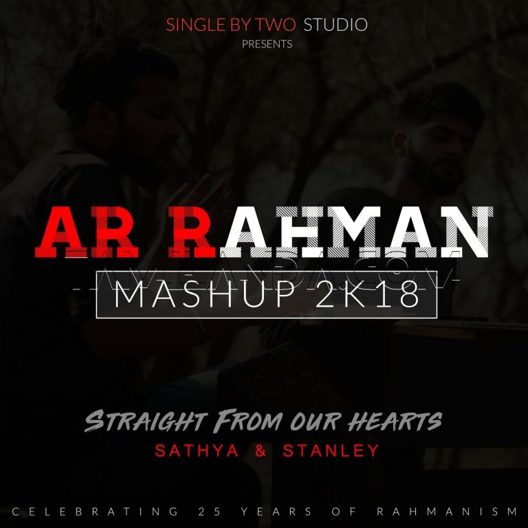 A R Rahman Mashup 2k18 (Straight from Our Hearts)