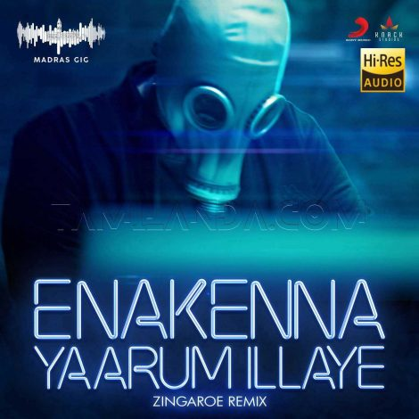 Enakenna Yaarum Illaye (Zingaroe Remix) – Single 24 BIT Song