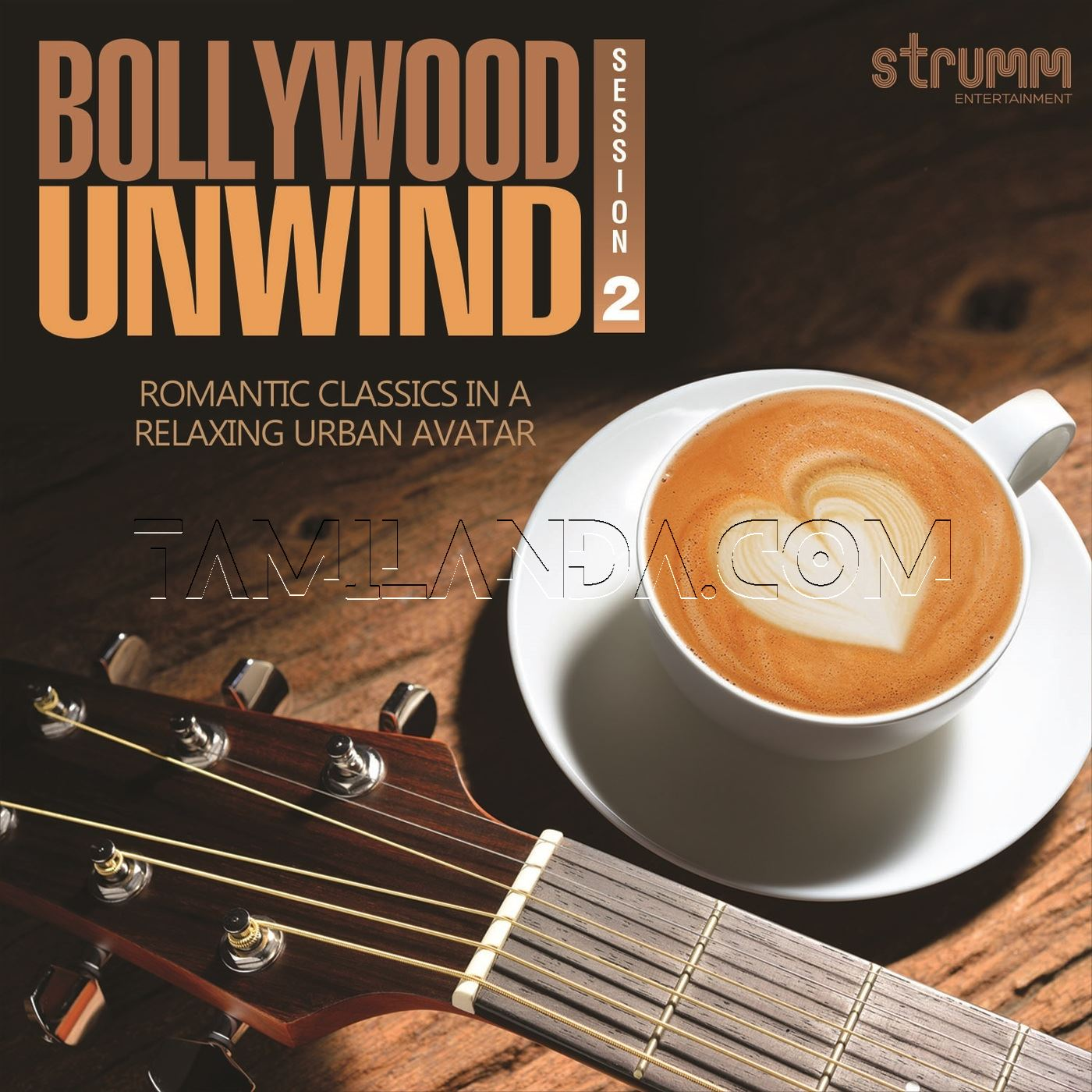 Bollywood Unwind 2 FLAC Songs