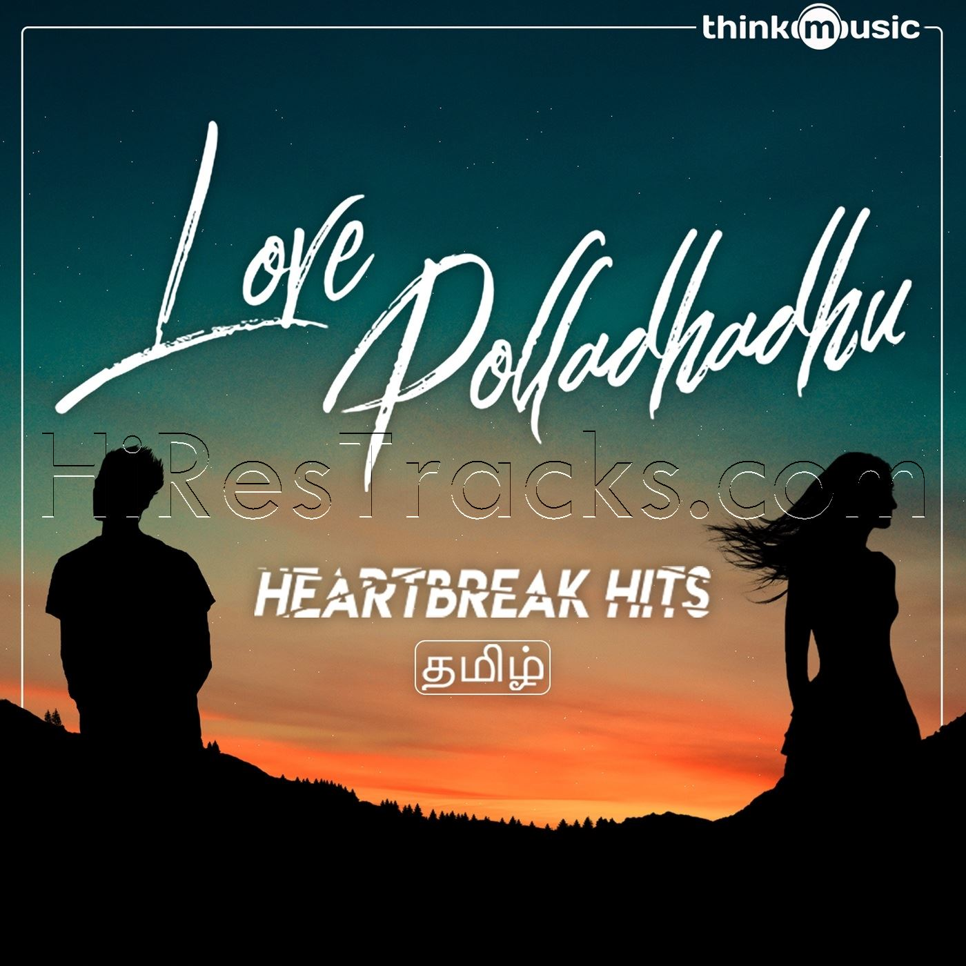 Love Polladhadhu – Heartbreak Hits (2019)