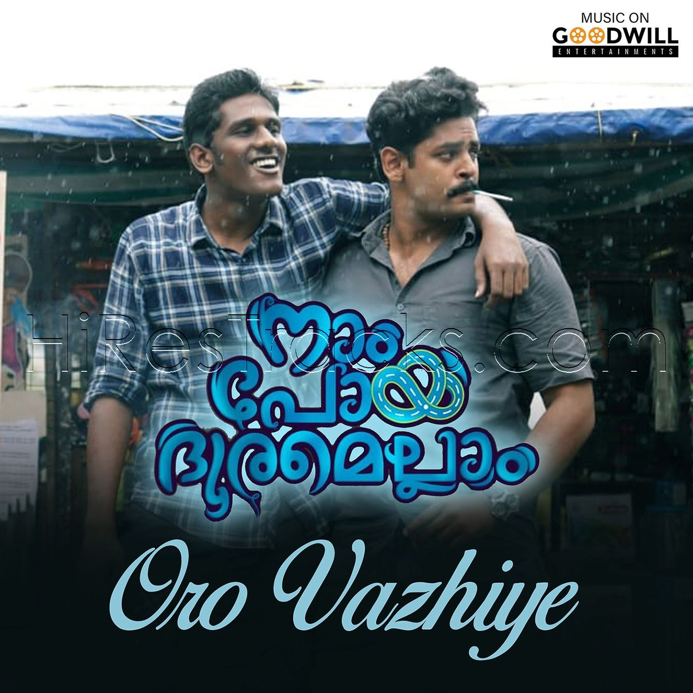 Oro Vazhiye (From Naam Poya Dooramellaam) (2019) (Ambuj DR) (Goodwill Entertainments) [Digital-RIP-FLAC]