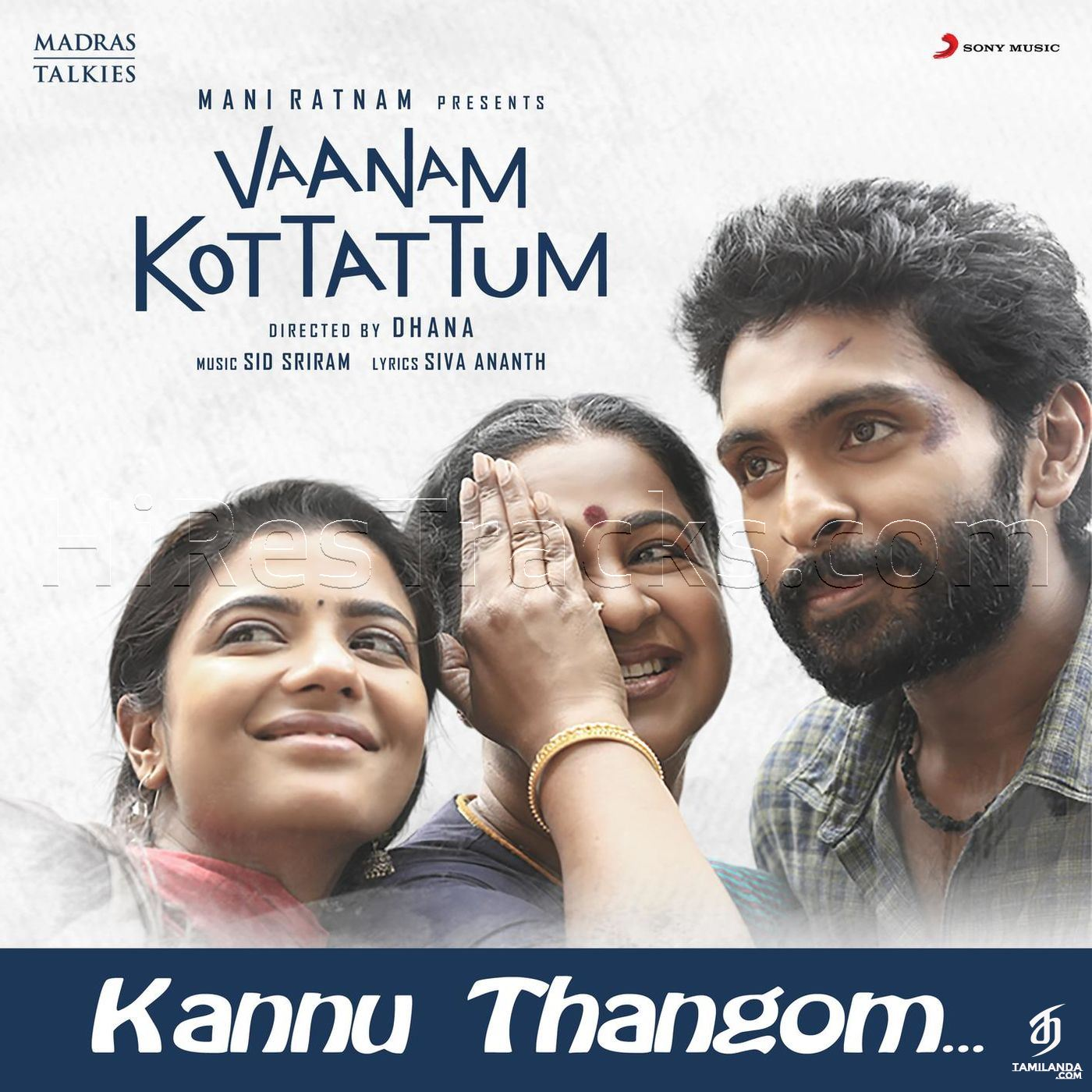 Kannu Thangam (From Vaanam Kottattum) (2019) (Sid Sriram) (Sony Music) [Digital-DL-FLAC]