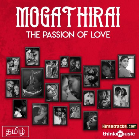 Mogathirai – The Passion of Love (2019) (Various Artists) (Think Music) [Digital-DL-FLAC]